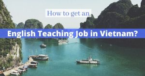 How to get an English teaching job in Vietnam