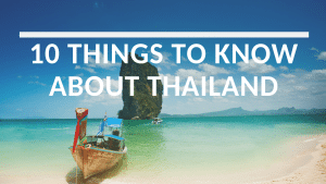 10 things to know about Thailand