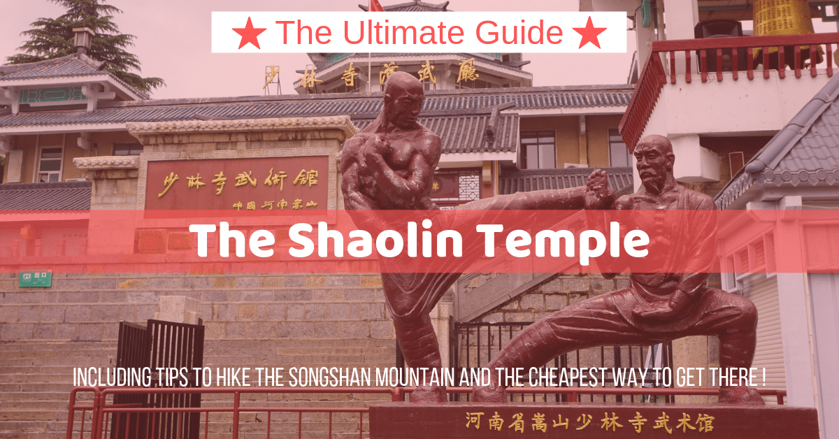 The Shaolin Temple in China : A complete travel guide