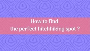 How to find the perfect hitchhiking spot