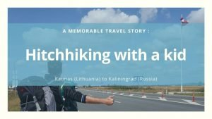 Hitchhiking with a kid, Kaunas to Kaliningrad