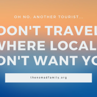 Oh no, another tourist… Don't go where they don't want you !