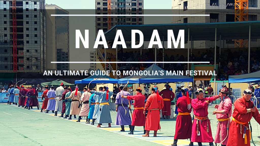 Naadam : Travel Mongolia – The complete guide to enjoy independently (including the 6 most frequent questions asked!)