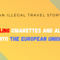An illegal travel story : Smuggling cigarettes and alcohol into Europe
