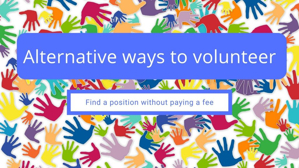 3 Free and Alternative ways to Volunteer abroad