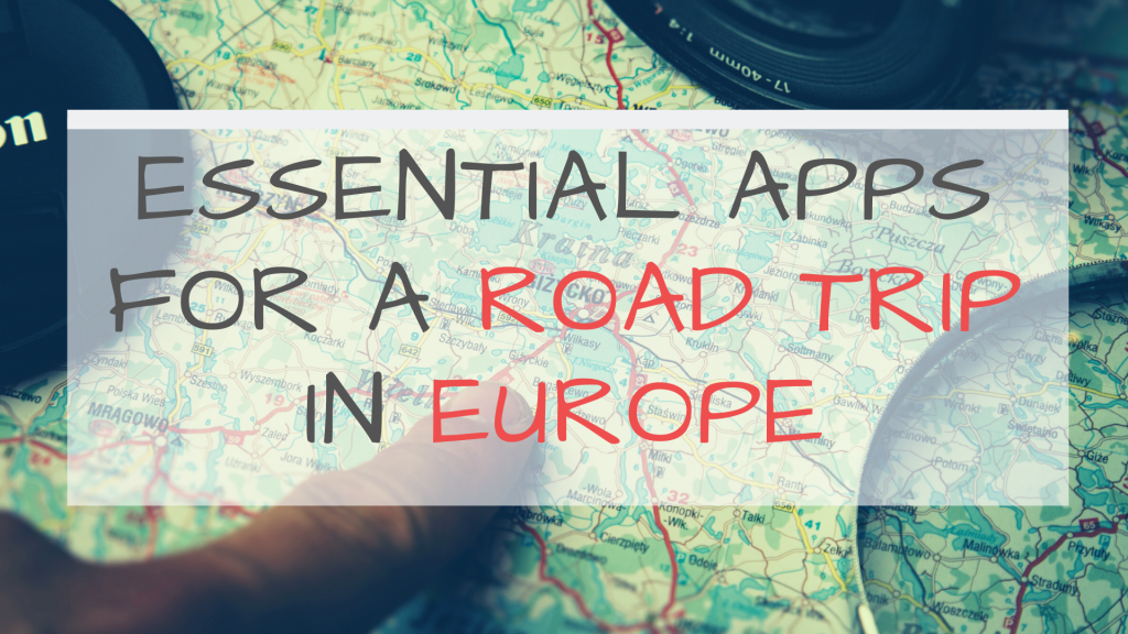 The Perfect Road trip in Europe : The 10 Essential Apps