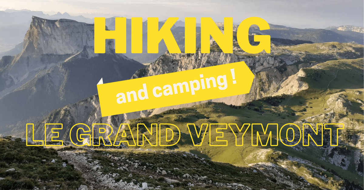 Wild camping in France – Hiking Le Grand Veymont – The Vercors' highest mountain at 2341m