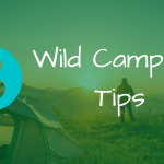 8 Wild camping tips