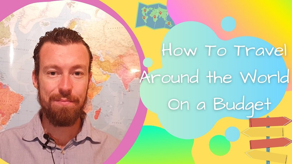 How to Travel Around the World on a Budget 6