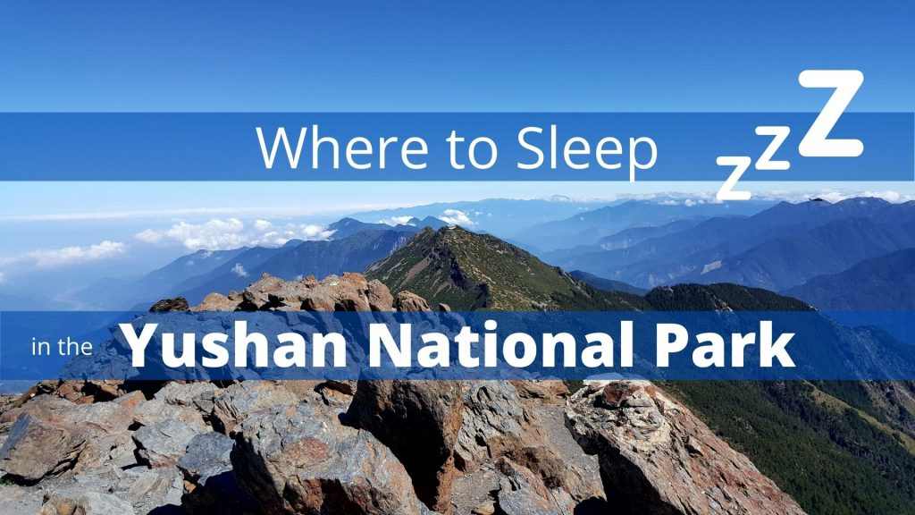 Where to Sleep in the Yushan National Park