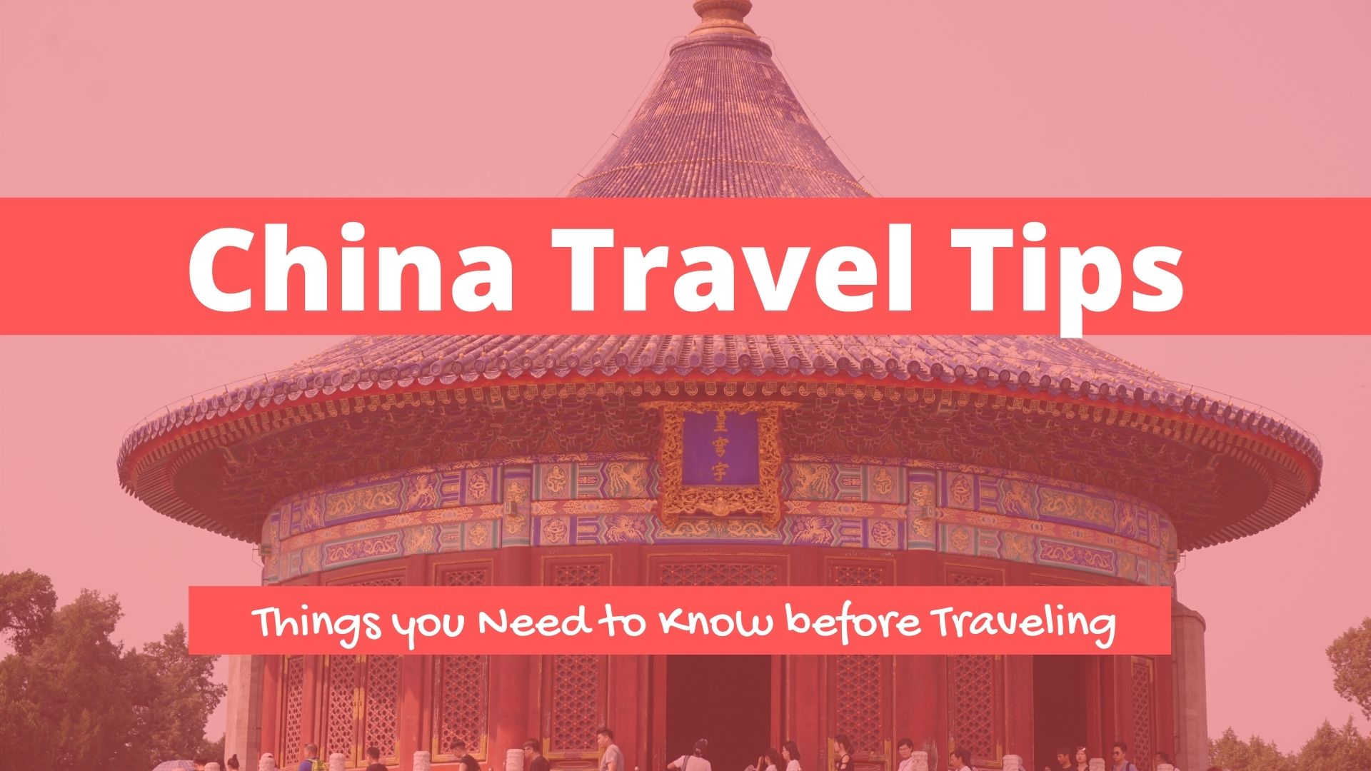 China Travel Tips : 9 things you need to know before!