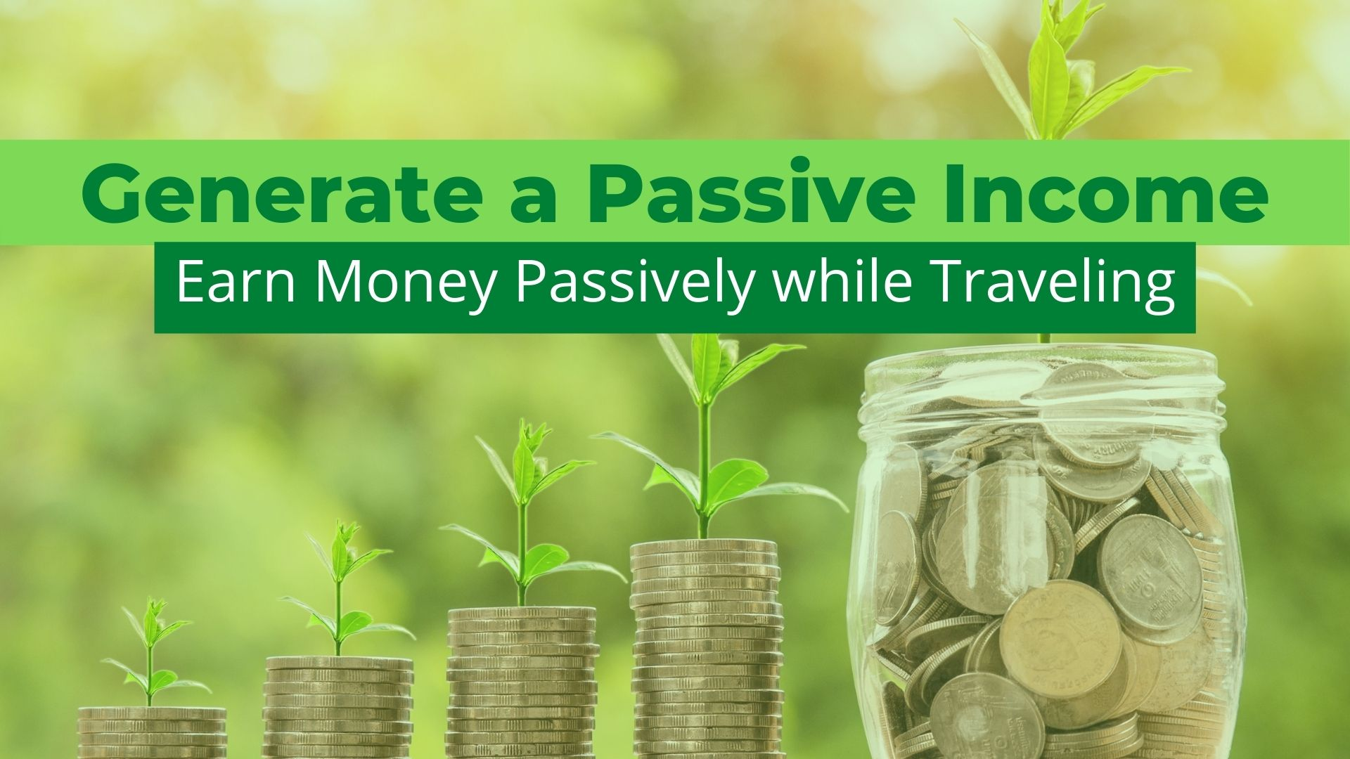 7 Ways to Generate a Truly Passive Income to Fund your Travels